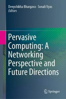 Pervasive Computing: A Networking Perspective and Future Directions (Hardback)
