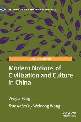 Modern Notions of Civilization and Culture in China - Key Concepts in Chinese Thought and Culture (Hardback)