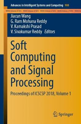 Soft Computing and Signal Processing: Proceedings of ICSCSP 2018, Volume 1 - Advances in Intelligent Systems and Computing 900 (Paperback)