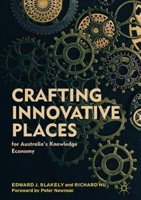 Crafting Innovative Places for Australia's Knowledge Economy (Hardback)