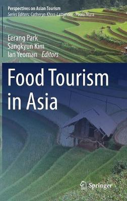 Food Tourism in Asia - Perspectives on Asian Tourism (Hardback)