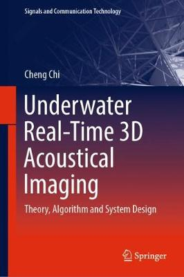 Underwater Real-Time 3D Acoustical Imaging: Theory, Algorithm and System Design - Signals and Communication Technology (Hardback)