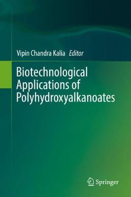 Biotechnological Applications of Polyhydroxyalkanoates (Hardback)