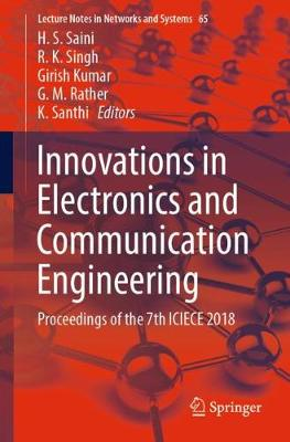 Innovations in Electronics and Communication Engineering: Proceedings of the 7th ICIECE 2018 - Lecture Notes in Networks and Systems 65 (Paperback)