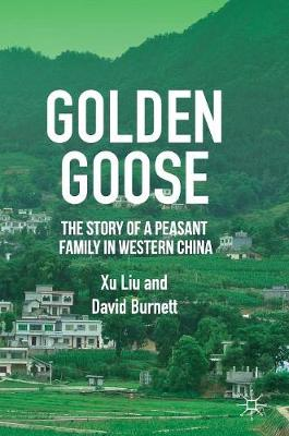 Golden Goose: The Story of a Peasant Family in Western China (Hardback)