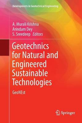 Geotechnics for Natural and Engineered Sustainable Technologies: GeoNEst - Developments in Geotechnical Engineering (Paperback)