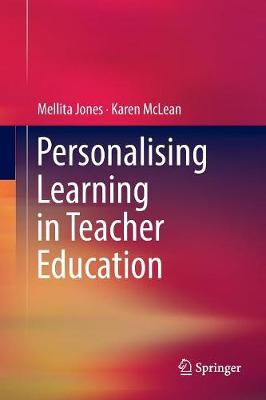 Personalising Learning in Teacher Education (Paperback)