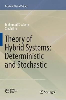Theory of Hybrid Systems: Deterministic and Stochastic - Nonlinear Physical Science (Paperback)