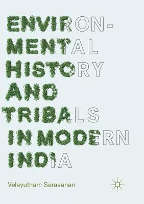 Environmental History and Tribals in Modern India (Paperback)
