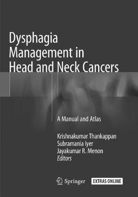 Dysphagia Management in Head and Neck Cancers: A Manual and Atlas (Paperback)