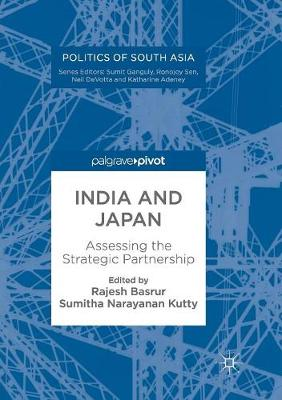 India and Japan: Assessing the Strategic Partnership - Politics of South Asia (Paperback)