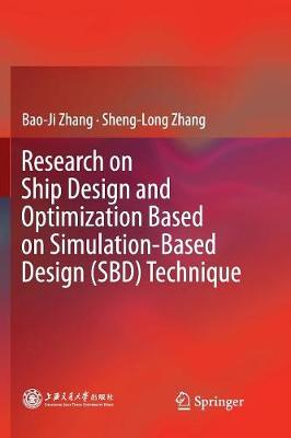 Research on Ship Design and Optimization Based on Simulation-Based Design (SBD) Technique (Paperback)