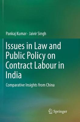 Issues in Law and Public Policy on Contract Labour in India: Comparative Insights from China (Paperback)