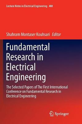 Fundamental Research in Electrical Engineering: The Selected Papers of The First International Conference on Fundamental Research in Electrical Engineering - Lecture Notes in Electrical Engineering 480 (Paperback)