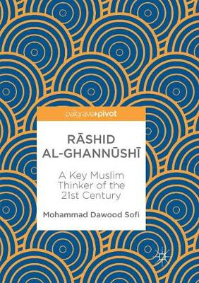 Rashid al-Ghannushi: A Key Muslim Thinker of the 21st Century (Paperback)