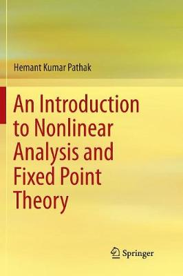 An Introduction to Nonlinear Analysis and Fixed Point Theory (Paperback)