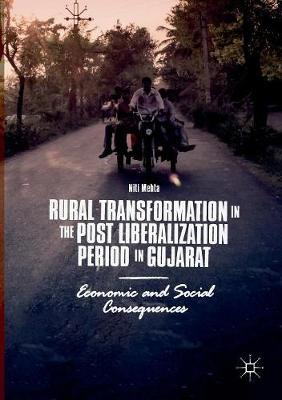 Rural Transformation in the Post Liberalization Period in Gujarat: Economic and Social Consequences (Paperback)