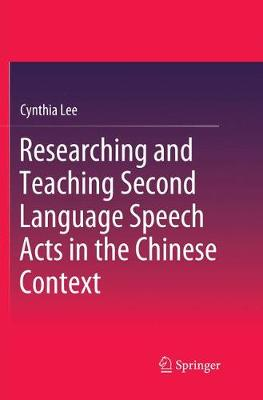 Researching and Teaching Second Language Speech Acts in the Chinese Context (Paperback)