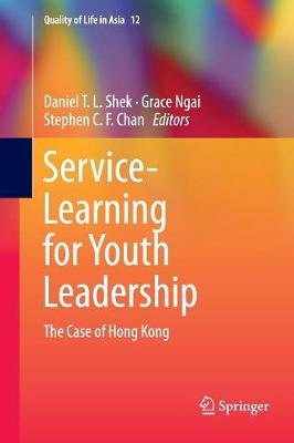 Service-Learning for Youth Leadership: The Case of Hong Kong - Quality of Life in Asia 12 (Paperback)