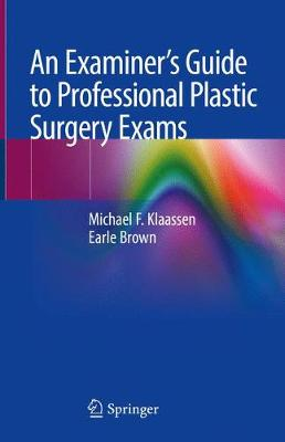 An Examiner's Guide to Professional Plastic Surgery Exams (Paperback)