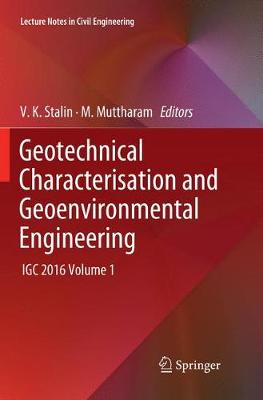 Geotechnical Characterisation and Geoenvironmental Engineering: IGC 2016 Volume 1 - Lecture Notes in Civil Engineering 16 (Paperback)