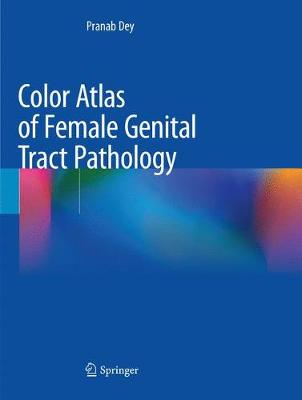 Color Atlas of Female Genital Tract Pathology (Paperback)