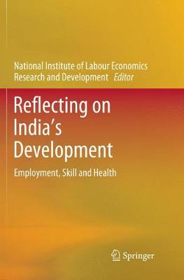 Reflecting on India's Development: Employment, Skill and Health (Paperback)