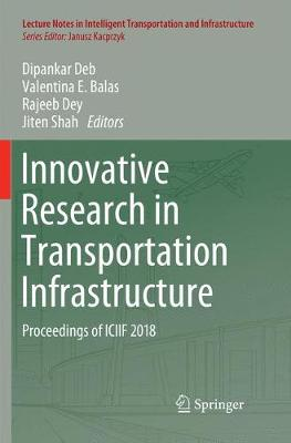 Innovative Research in Transportation Infrastructure: Proceedings of ICIIF 2018 - Lecture Notes in Intelligent Transportation and Infrastructure (Paperback)