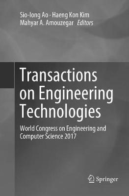 Transactions on Engineering Technologies: World Congress on Engineering and Computer Science 2017 (Paperback)