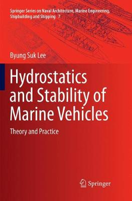 Hydrostatics and Stability of Marine Vehicles: Theory and Practice - Springer Series on Naval Architecture, Marine Engineering, Shipbuilding and Shipping 7 (Paperback)