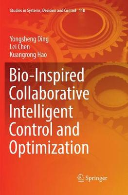 Bio-Inspired Collaborative Intelligent Control and Optimization - Studies in Systems, Decision and Control 118 (Paperback)