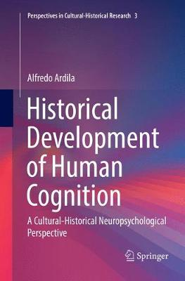 Historical Development of Human Cognition: A Cultural-Historical Neuropsychological Perspective - Perspectives in Cultural-Historical Research 3 (Paperback)