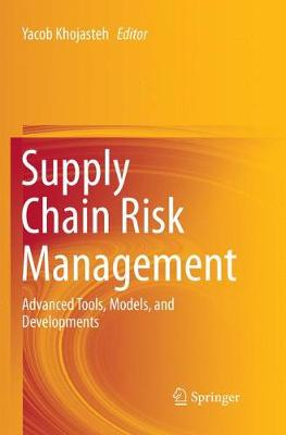 Supply Chain Risk Management: Advanced Tools, Models, and Developments (Paperback)