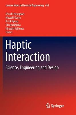Haptic Interaction: Science, Engineering and Design - Lecture Notes in Electrical Engineering 432 (Paperback)