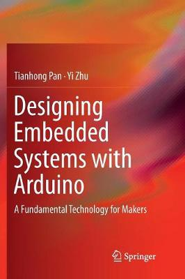 Designing Embedded Systems with Arduino: A Fundamental Technology for Makers (Paperback)