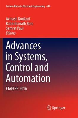 Advances in Systems, Control and Automation: ETAEERE-2016 - Lecture Notes in Electrical Engineering 442 (Paperback)