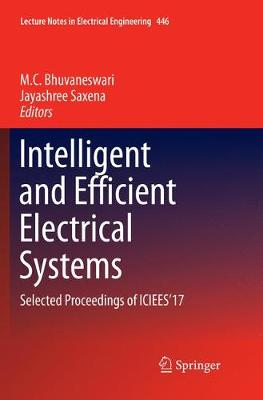 Intelligent and Efficient Electrical Systems: Selected Proceedings of ICIEES'17 - Lecture Notes in Electrical Engineering 446 (Paperback)
