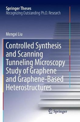 Controlled Synthesis and Scanning Tunneling Microscopy Study of Graphene and Graphene-Based Heterostructures - Springer Theses (Paperback)