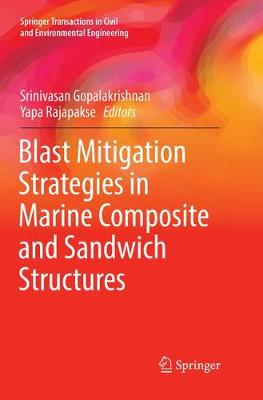 Blast Mitigation Strategies in Marine Composite and Sandwich Structures - Springer Transactions in Civil and Environmental Engineering (Paperback)