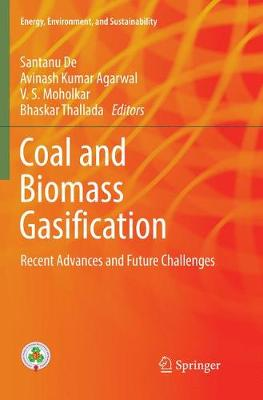 Coal and Biomass Gasification: Recent Advances and Future Challenges - Energy, Environment, and Sustainability (Paperback)