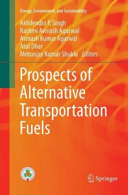 Prospects of Alternative Transportation Fuels - Energy, Environment, and Sustainability (Paperback)