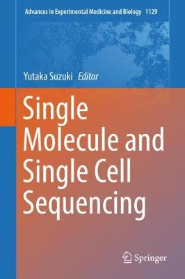 Single Molecule and Single Cell Sequencing - Advances in Experimental Medicine and Biology 1129 (Hardback)