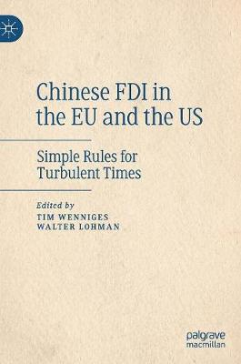 Chinese FDI in the EU and the US: Simple Rules for Turbulent Times (Hardback)