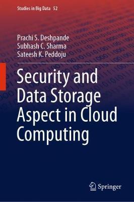 Security and Data Storage Aspect in Cloud Computing - Studies in Big Data 52 (Hardback)