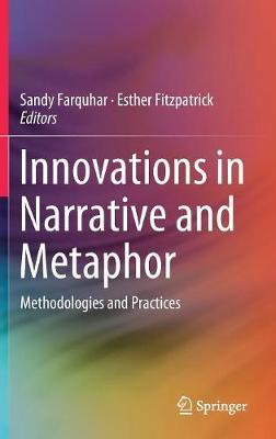 Innovations in Narrative and Metaphor: Methodologies and Practices (Hardback)