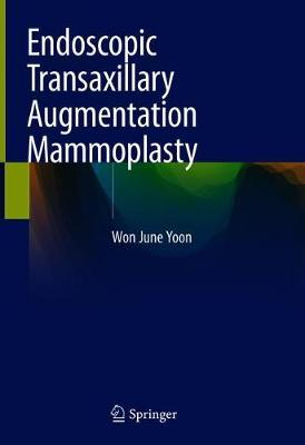 Endoscopic Transaxillary Augmentation Mammoplasty (Hardback)
