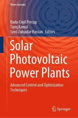 Solar Photovoltaic Power Plants: Advanced Control and Optimization Techniques - Power Systems (Hardback)
