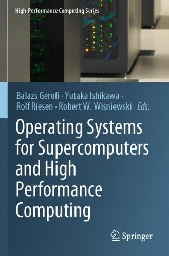 Operating Systems for Supercomputers and High Performance Computing - High-Performance Computing Series 1 (Paperback)