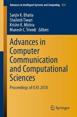 Advances in Computer Communication and Computational Sciences: Proceedings of IC4S 2018 - Advances in Intelligent Systems and Computing 924 (Paperback)