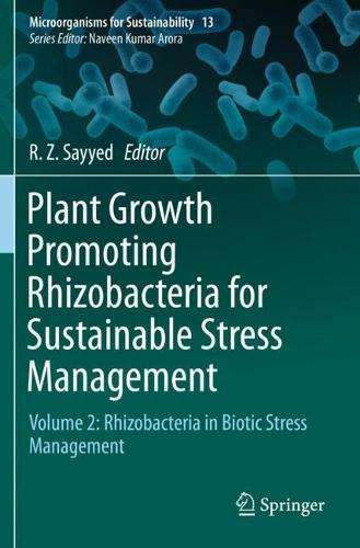 Plant Growth Promoting Rhizobacteria for Sustainable Stress Management: Volume 2: Rhizobacteria in Biotic Stress Management - Microorganisms for Sustainability 13 (Paperback)